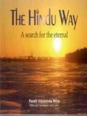 The Hindu Way: A search for the eternal, Pandit Vidyanivas Misra, Ratna Lahiri, RELIGIONS Books, Vedic Books