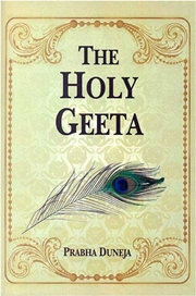 The Holy Geeta, Prabha Duneja, MEDITATION Books, Vedic Books