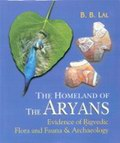 The Homeland of the Aryans : Evidence of Rigvedic Flora and Fauna and Archaeology