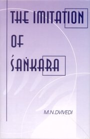 The Imitation of Sankara, M. N. Dvivedi, Ed. Jagdish Shastri, M TO Z Books, Vedic Books ,