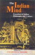 The Indian Mind: Essentials of Indian Philosophy and Culture