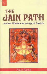 The Jain Path: Ancient Wisdom for an Age of Anxiety, Aidan Rankin, RELIGIOUS HISTORY Books, Vedic Books