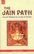 The Jain Path: Ancient Wisdom for an Age of Anxiety