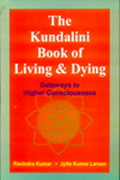 The Kundalini Book of Living & Dying