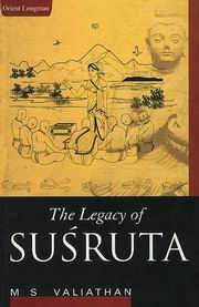 The Legacy of Susruta, M.S. Valiathan, AYURVEDA Books, Vedic Books