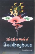 The Life & Works Of Buddhaghosha