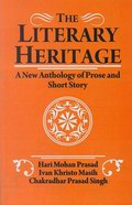 The Literary Heritage: A New Anthology of Prose and Short Story