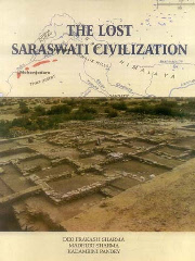 The Lost Saraswati Civilization, Deo Prakash Sharma, Madhuri Sharma, Kadambini Pandey, LITERATURE Books, Vedic Books