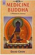 The Medicine Buddha: A Himalayan Journey