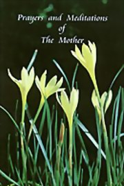 Prayers and Meditations of the Mother (selected), The Mother, THE MOTHER Books, Vedic Books