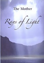 Rays of Light, The Mother, MASTERS Books, Vedic Books