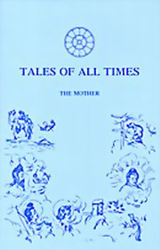 Tales of All Times, The Mother, MASTERS Books, Vedic Books