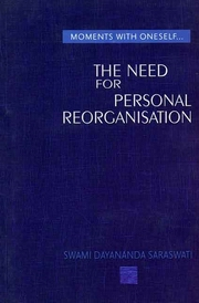 The Need For Personal Reorganisation, Swami Dayananda Saraswati, MASTERS Books, Vedic Books