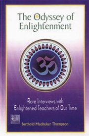 The Odyssey of Enlightenment: Rare Interviews with Enlightened Teachers of Our Time, Madhukar Thompson, SPIRITUALITY Books, Vedic Books