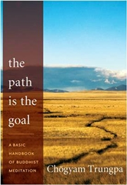 The Path Is the Goal: A Basic Handbook of Buddhist Meditation, Chogyam Trungpa, JUST ARRIVED Books, Vedic Books
