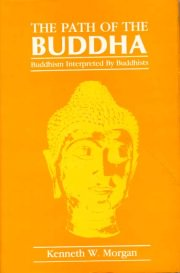The Path of the Buddha, Kenneth W. Morgan, Ed., M TO Z Books, Vedic Books ,