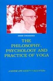 The Philosophy, Psychology and Practice of Yoga, Swami Chidananda, PHILOSOPHY Books, Vedic Books