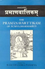 The Pramanavarttikam of Acarya Dharmakirti, Ram Chandra Pandeya, Ed., M TO Z Books, Vedic Books ,