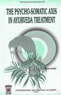 The Psycho-Somatic Axis In Ayurveda Treatment
