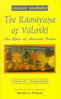 The Ramayana of Valmiki (Vol. 3) Aranyakanda