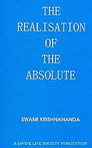 The Realisation of the Absolute, Swami Krishnananda, MASTERS Books, Vedic Books