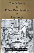The Science of Pulse Examination in Ayurveda