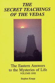 The Secret Teachings of the Vedas: The Eastern Answers to the Mysteries of Life - Vol 1, Stephen Knapp, SPIRITUAL TEXTS Books, Vedic Books