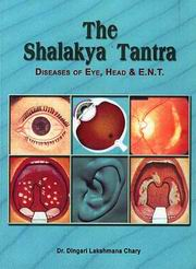 The Shalakya Tantra: Diseases of Eye, Head & E.N.T. (2 Vols., bound in One), Dr. Dingari Laxmana Chary, HEALING Books, Vedic Books