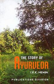 The Story of Ayurveda, I.K.K. Menon, AYURVEDA Books, Vedic Books