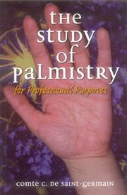 The Study of Palmistry For Professional Purpose, Comte C.De Saint-Germain, With An Introductuion By Adolphe Desbarrolles, DIVINATION Books, Vedic Books