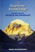 The Supreme Knowledge Revealed Through Vidyas in the Upanishads