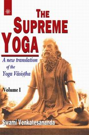 The Supreme Yoga (2 Vols.): A New translation of the Yoga Vasistha, Swami Venkatesananda, YOGA Books, Vedic Books