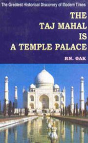 Taj Mahal is a Temple Palace, P.N. Oak, HISTORY Books, Vedic Books