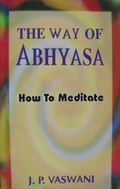 The Way Of Abhyasa: How to Meditate
