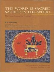 The Word is Sacred; Sacred Is The Word: The Indian Manuscript Tradition, BN Goswamy, HISTORY Books, Vedic Books