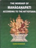 The Worship of Mahaganpati According to the Nityotsava