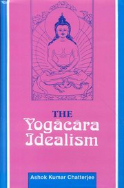 The Yogacara Idealism, A.K. Chatterjee, BUDDHISM Books, Vedic Books