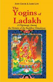 The Yogins of Ladakh: A Pilgrimage Among the Hermits of the Buddhist Himalayas, John Crook, James Low, BUDDHISM Books, Vedic Books