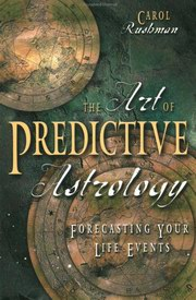 Forecasting Your Life Events - The Art of Predictive Astrology, Carol Rushman, DIVINATION Books, Vedic Books