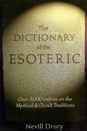 The Dictionary of the Esoteric by Nevill Drury at Vedic Books