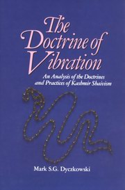The Doctrine of Vibration, Mark S.G. Dyczkowski, YOGA Books, Vedic Books