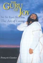 The Guru of Joy, Francois Gautier, BIOGRAPHY Books, Vedic Books , Sri Sri Ravi Shankar, Guru of Joy, Francois Gautier, Art of Living, biography, Sudershan Kriya, Kriya