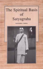 The Spiritual Basis Of Satyagraha, Ravindra Varma, MASTERS Books, Vedic Books