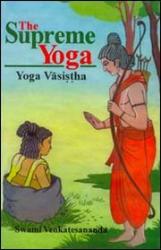 The Supreme Yoga: Yoga Vasistha, Tr. By Swami Venkatesananada, YOGA Books, Vedic Books