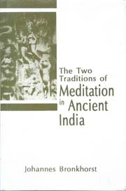 The Two Traditions of Meditation in Ancient India, Johannes Bronkhorst, BUDDHISM Books, Vedic Books