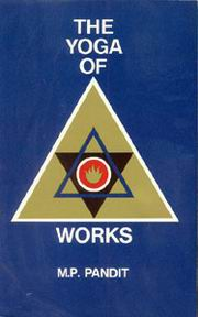The Yoga of Works, M.P. Pandit, YOGA Books, Vedic Books