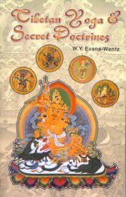 Tibetan Yoga and Secret Doctrine, W. Y. Evans Wentz, M TO Z Books, Vedic Books ,