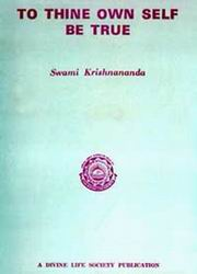 To Thine Own Self Be True, Swami Krishnananda, PSYCHOLOGY Books, Vedic Books