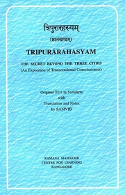 Tripurarahasyam: The Secret Beyond the Three Cities, Original Text in Samskrta with Trans. and Notes by SAMVID, SPIRITUAL TEXTS Books, Vedic Books