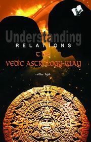 Understanding Realations: The Vedic Astrology Way, Alka Vijh, DIVINATION Books, Vedic Books